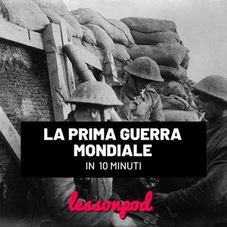 La Prima Guerra Mondiale in 10 minuti