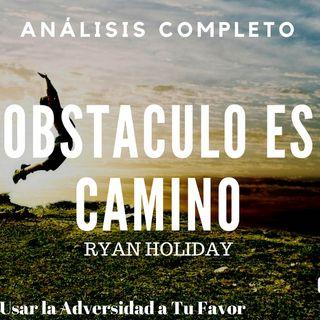 046 - El Obstáculo es el Camino