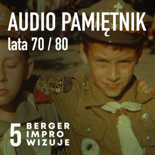 Audio Pamiętnik / lata 70 i 80 / Berger improwizuje
