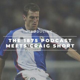 The 1875 Podcast meets Craig Short