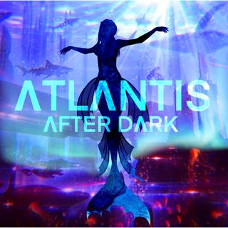 Atlantis After Dark - The ALL STARS