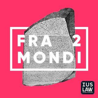 #FRA2MONDI – FRA ITALIA E SPAGNA, UN ABOGADO: ABG. ANTONIO GENTILE – PARTE 2