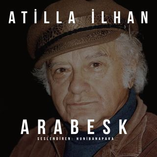 Atilla İlhan- Arabesk