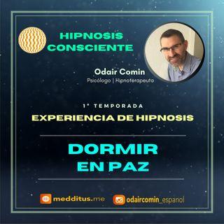 #02 | Experiencia de Hipnosis para Dormir en Paz | Odair Comin