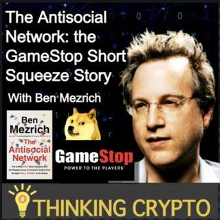 Ben Mezrich Interview - The Antisocial Network Book - GameStop Short Squeeze, Dogecoin, Crypto, NFTs