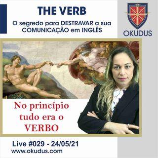 #029 - 'The Verb' - O segredo para DESTRAVAR a sua COMUNICAÇÃO em INGLÊS!