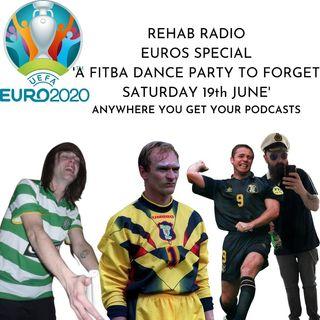 Rehab Radio - Euros Special