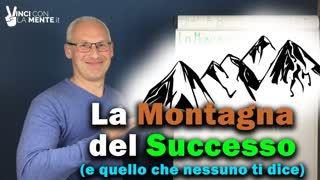 La Montagna del Successo! (e quello che nessuno ti dice)