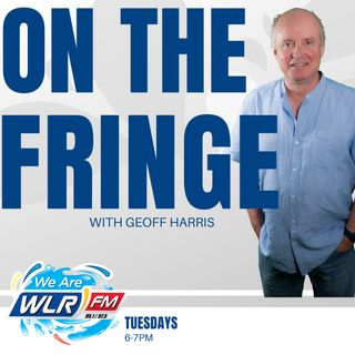 On The Fringe with Geoff Harris