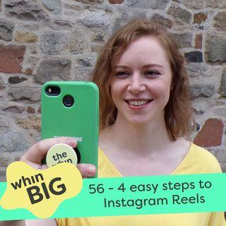 56 - 4 easy steps to Instagram Reels