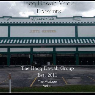 Haqq Dawah Media Presents: Haqq Dawah Group Est 2011 Vol. 3