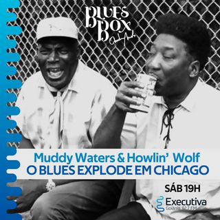 Blues Box - Rádio Executiva - 24 de Agosto de 2019
