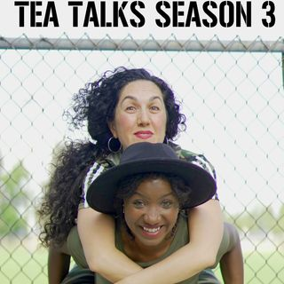 TEA TALKS SEASON 3 EP 7 Race In America (Bonus)