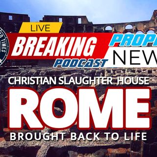 NTEB PROPHECY NEWS PODCAST: Does Restoration Of Roman Colosseum Where Christians Were Fed To Lions Point Towards A Coming Persecution?