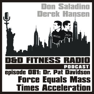 Episode 081 - Dr. Pat Davidson:  Force Equals Mass Times Acceleration