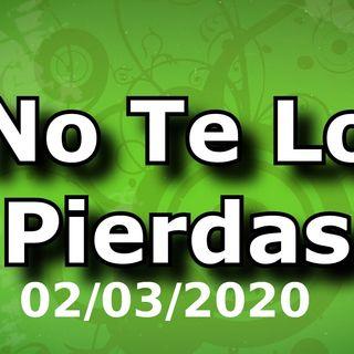 No Te Lo Pierdad -NTLP - 1 (02/03/2020)