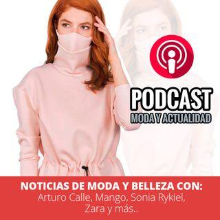 Noticias de Moda y Belleza: Arturo Calle, Mango, Sonia Rykiel, Zara y más..