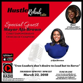 Hustle Rehab Radio ~ 3-22-18 ~ With Special Guest Aja Brown  #46