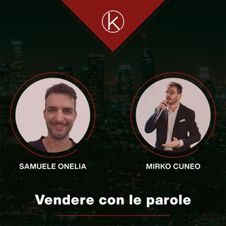 #25 Vendere con le parole - Intervista a Samuele Onelia