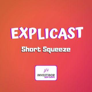 EXPLICAST #4 Short Squeeze