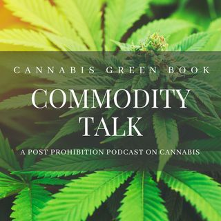Episode 1: Cannabis Green Book, Commodity Talk, and the Founder Story