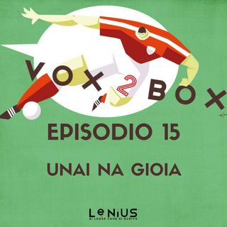 Episodio 15 - Unai na Gioia - con Francesco Andrianopoli