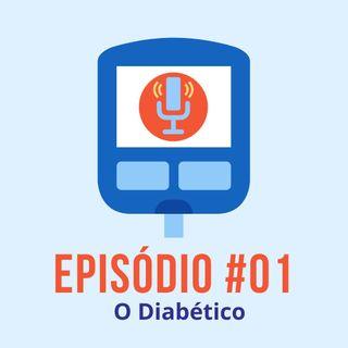 #T01E01 - O Diabético