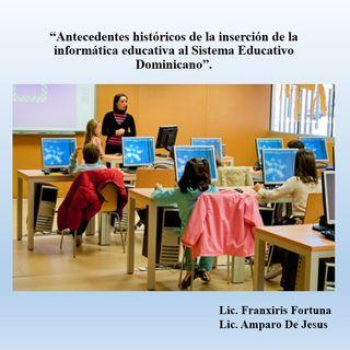 Análisis históricos sobre la informática educativa al Sistema Dominicano