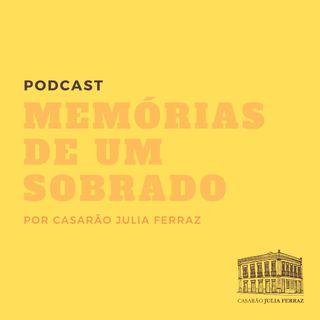#EP 02 Memórias de um Sobrado