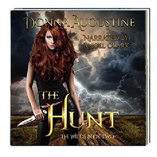 The Hunt The Wilds Book Two By Donna Augustine Narrated By Angel Clark