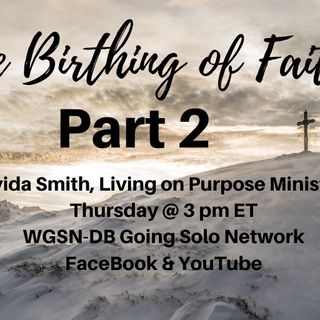 The Birthing of Faith Part 2 with Davida Smith