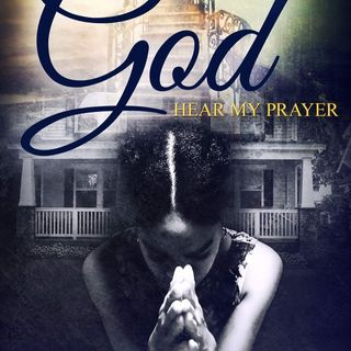 """Dear God Hear My Prayer"" by Lakisha Johnson"