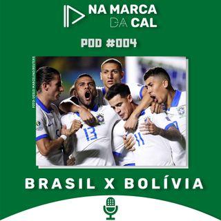 #04 COPA AMÉRICA - BRASIL X BOLÍVIA