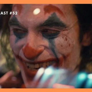 JOKER SPOILERS (PODCAST #52)