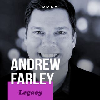 "Andrew Farley - Legacy - ""The Message of God"""