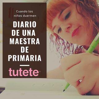 CLND 050 Diario de una maestra de primaria @cuandoduermen @tutetecom