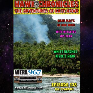 "Episode 138 Hawk Chronicles ""The Standoff"""