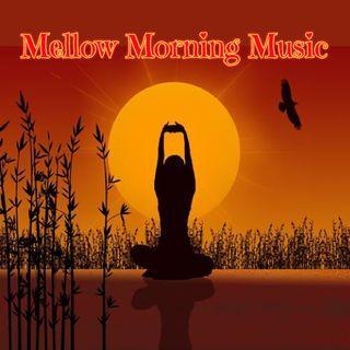 Mellow Morning Music 1965-1975 .18 6/16/20