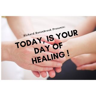 Today is your day of Healing !