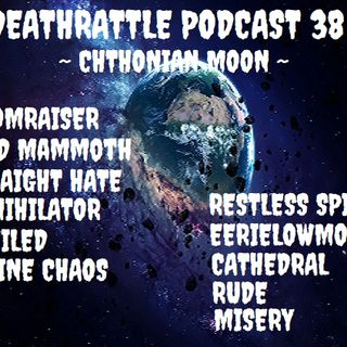 DEATHRATTLE PODCAST #47 Chthonian MOON