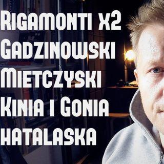 Rigamonti, Hatalaska, Gadzinowski, Mietczyński Kinia i Gonia czyli Kondraciuk Live #DailyPodcast