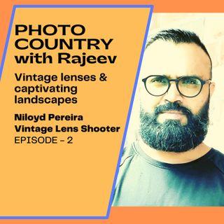 Ep. 2 - Niel Pereira - Vintage lenses & captivating landscapes