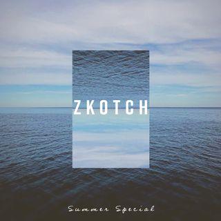 Zkotch Summer Special House Mix