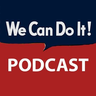 We Can Do It! Podcast