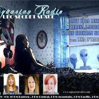 Lisa O'Hara ~ 08/28/20 ~ UFO Secret Space ~ Hosts Janet Kira Lessin & Karen Gres