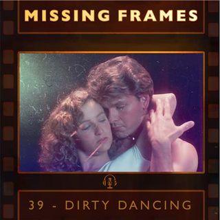 Episode 39 - Dirty Dancing