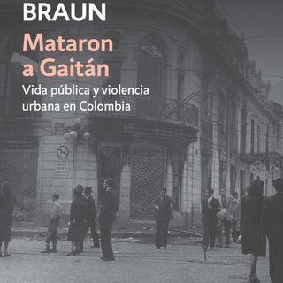 Audio-reseña del libro Mataron a Gaitán de Herbert Braun