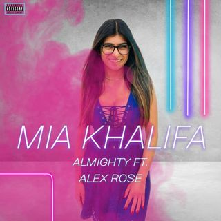 Mia Khalifa (Version Original) - Almighty Ft. Alex Rose