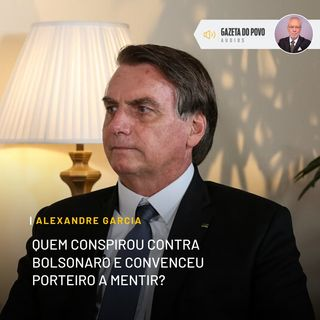 Quem conspirou contra Bolsonaro e convenceu porteiro a mentir?