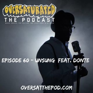 Episode 60 - Unsung Feat. Donte